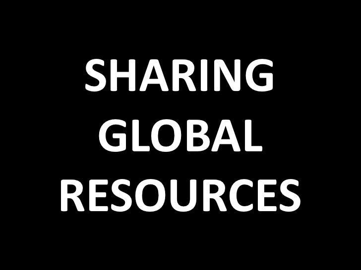 SHARING<br />GLOBAL<br />RESOURCES<br />