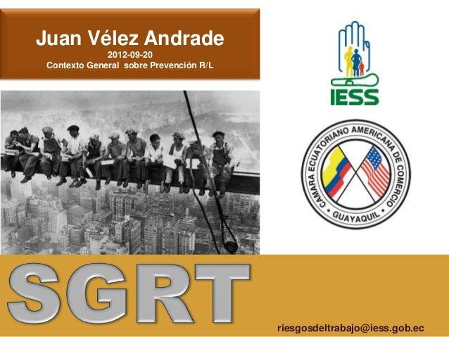 Juan Vélez Andrade              2012-09-20 Contexto General sobre Prevención R/L                                         r...