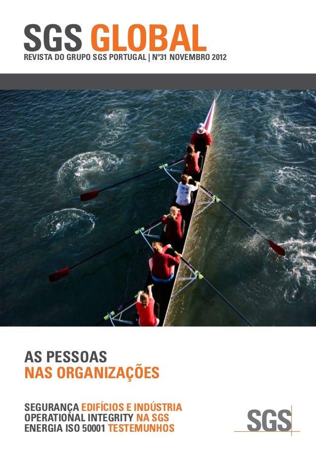 SGS Globalrevista do grupo sgs portugal | nº31 Novembro 2012AS pessoasnas organizaçõessegurança edifícios e indústriaopera...