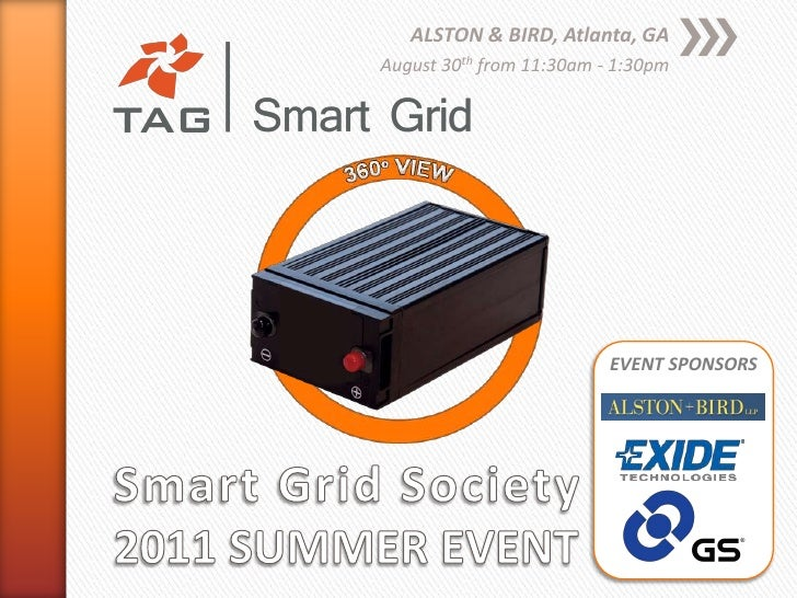 Smart Grid Society2011 SUMMER EVENT<br />ALSTON & BIRD, Atlanta, GA<br />August 30th from 11:30am - 1:30pm<br />EVENT SPON...