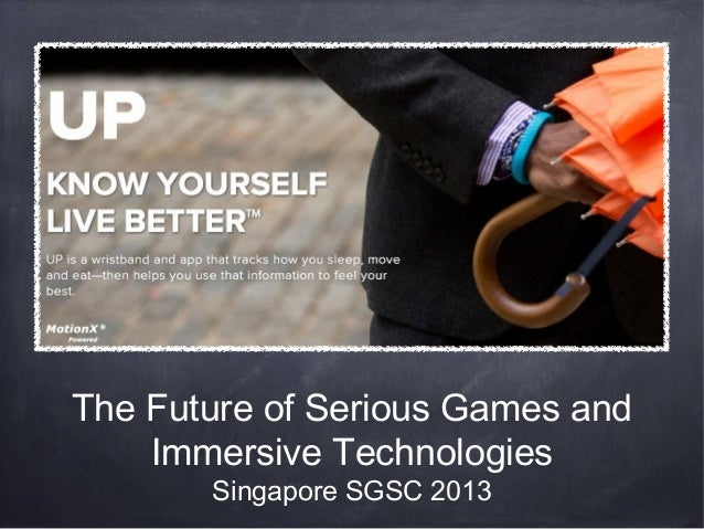 The Future of Serious Games and Immersive Technologies Singapore SGSC 2013