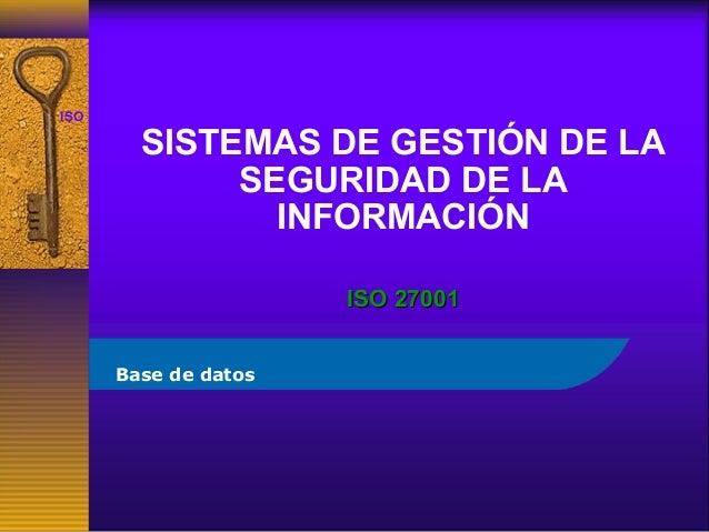 ISO 27001            SISTEMAS DE GESTIÓN DE LA                 SEGURIDAD DE LA                   INFORMACIÓN              ...