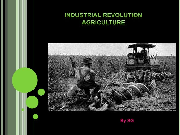 Industrial Revolution Agriculture BySG