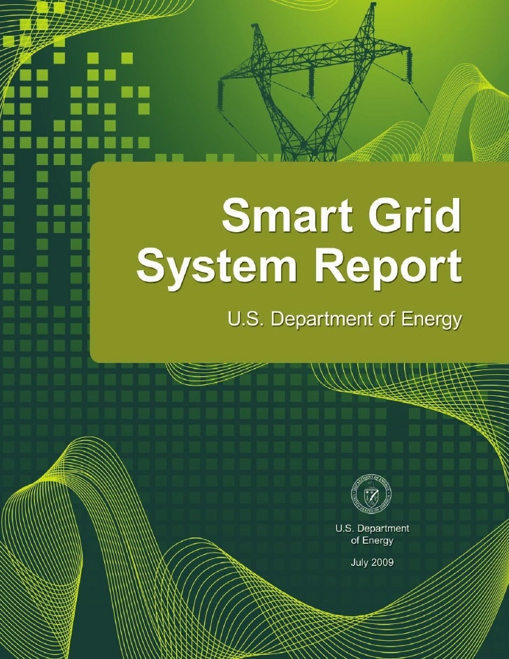 Smart Grid System Report U.S. Department of Energy     July 2009