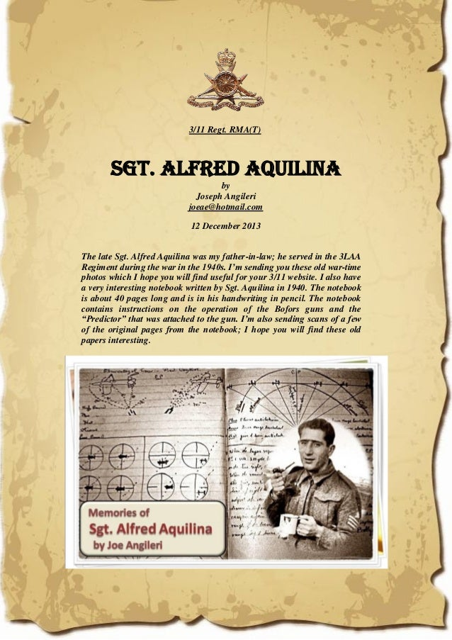 3/11 Regt. RMA(T) Sgt. Alfred Aquilina by Joseph Angileri joeae@hotmail.com 12 December 2013 The late Sgt. Alfred Aquilina...