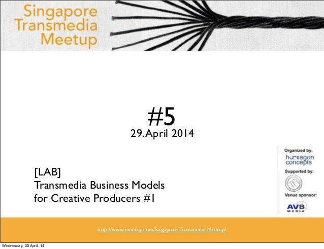 Singapore Transmedia Meetup notes #5 - April 29, 2014