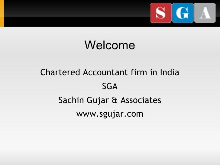 Welcome Chartered Accountant firm in India SGA Sachin Gujar & Associates www.sgujar.com
