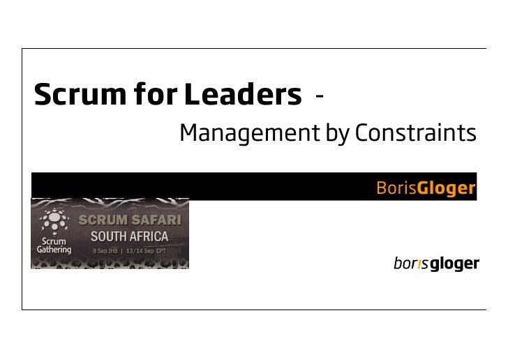 Scrum for Leaders -         Management by Constraints                         BorisGloger