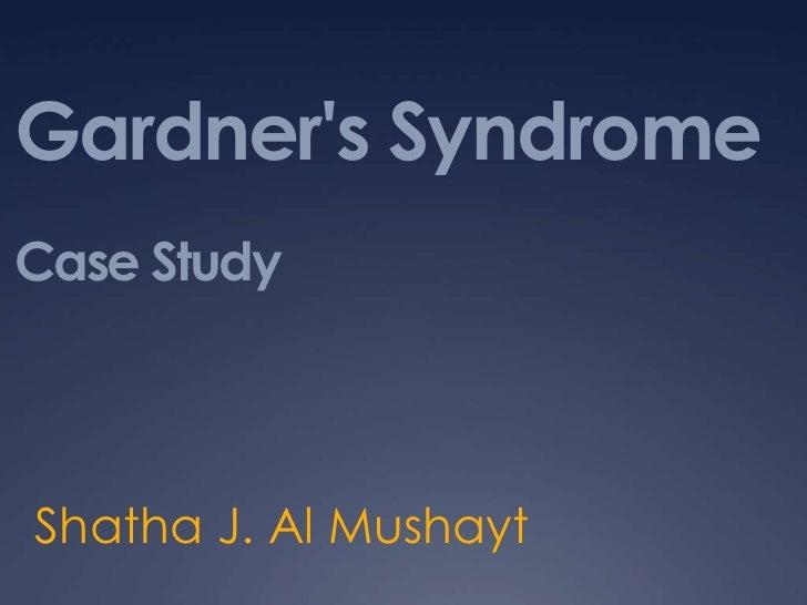 Gardner 39 S Syndrome Case Study