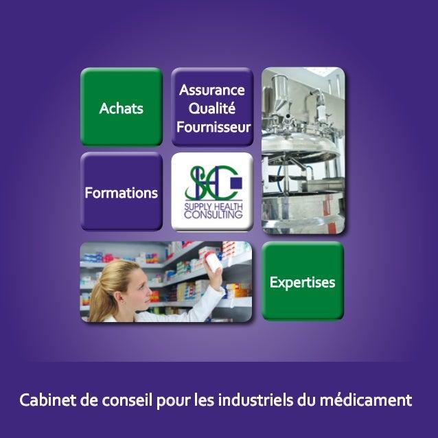 Achats  Assurance Qualité Fournisseur  Formations  Expertises  Cabinet de conseil pour les industriels du médicament