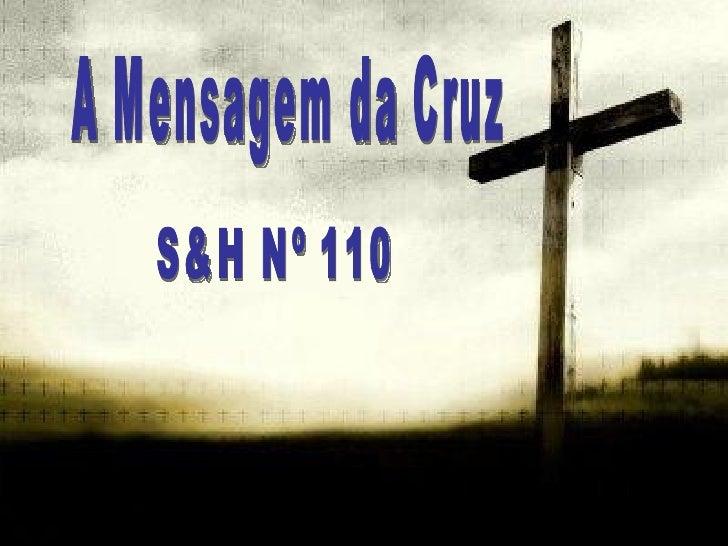 A Mensagem da Cruz S&H Nº 110