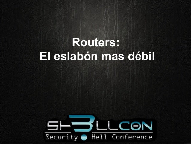 Routers: El eslabón mas débil