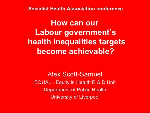 Socialist Health Association conference      How can our  Labour government'shealth inequalities targets  become achievabl...