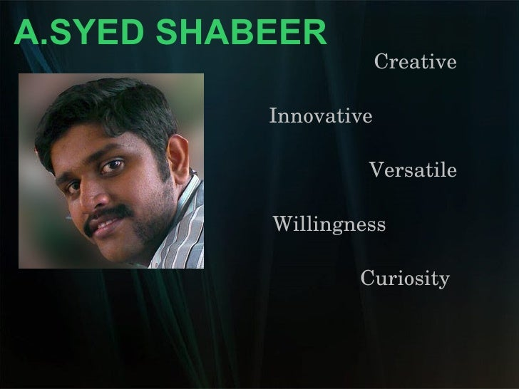 Creative Innovative   Versatile Willingness Curiosity A.SYED SHABEER