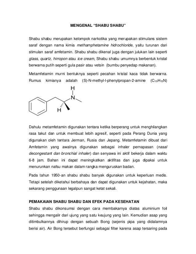 """MENGENAL """"SHABU SHABU""""Shabu shabu merupakan kelompok narkotika yang merupakan stimulans sistemsaraf dengan nama kimia meth..."""