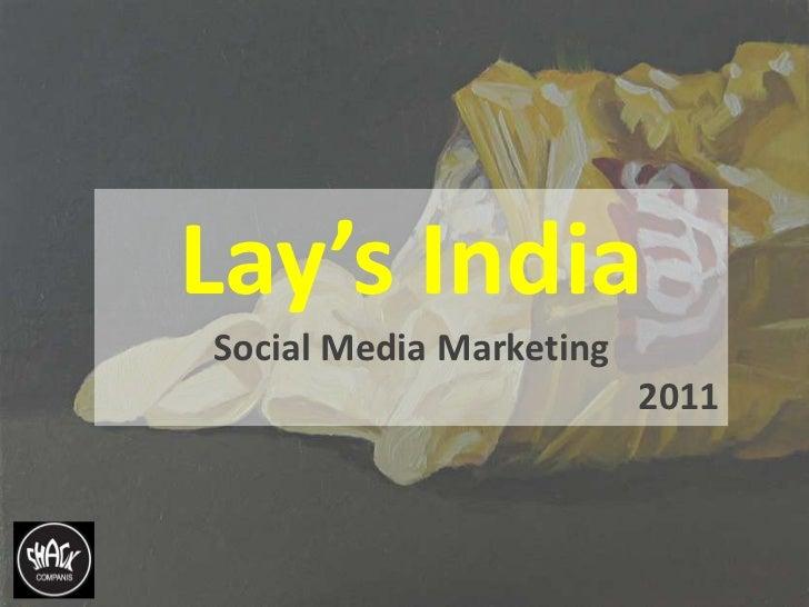 Lay's India <br />Social Media Marketing<br />2011<br />