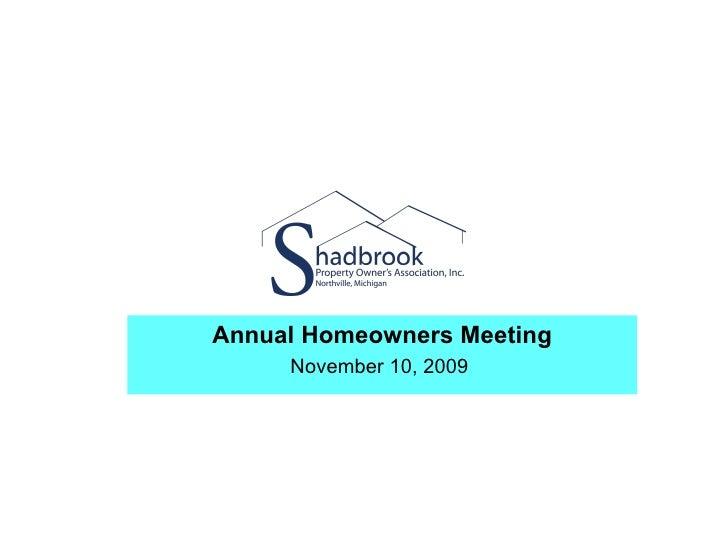 Shadbrook Annual Meeting  November, 2009