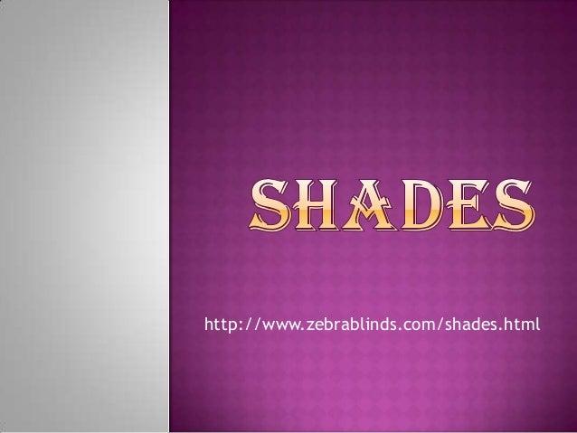 http://www.zebrablinds.com/shades.html