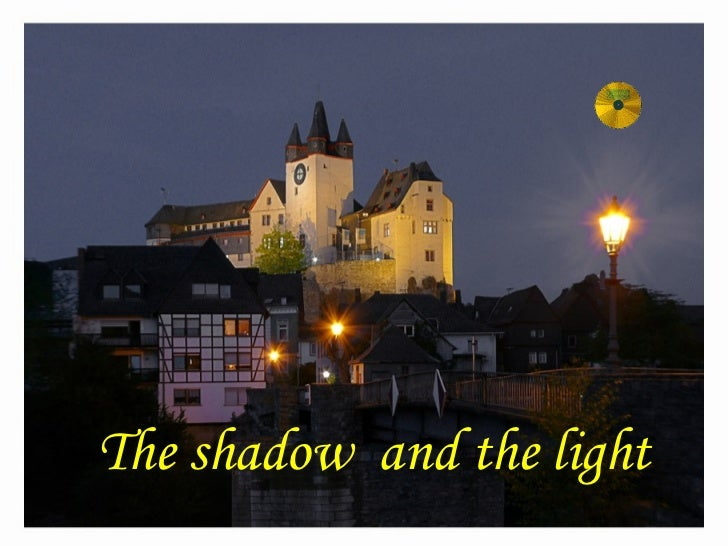 The shadow  and the light