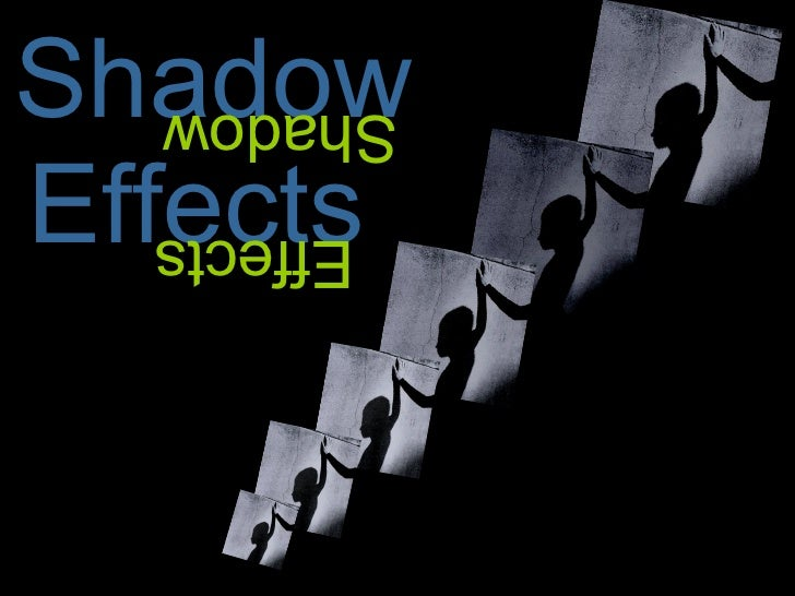 Shadow Shadow Effects Effects