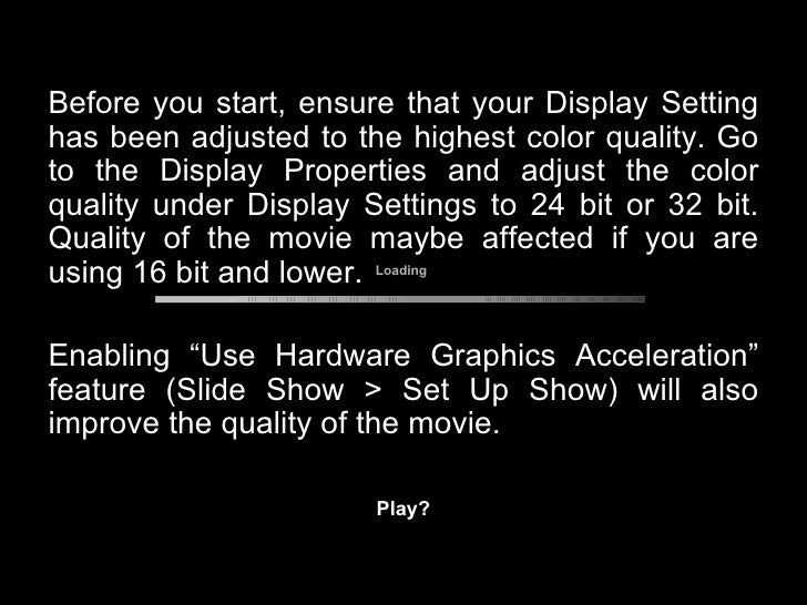 <ul><li>Before you start, ensure that your Display Setting has been adjusted to the highest color quality. Go to the Displ...