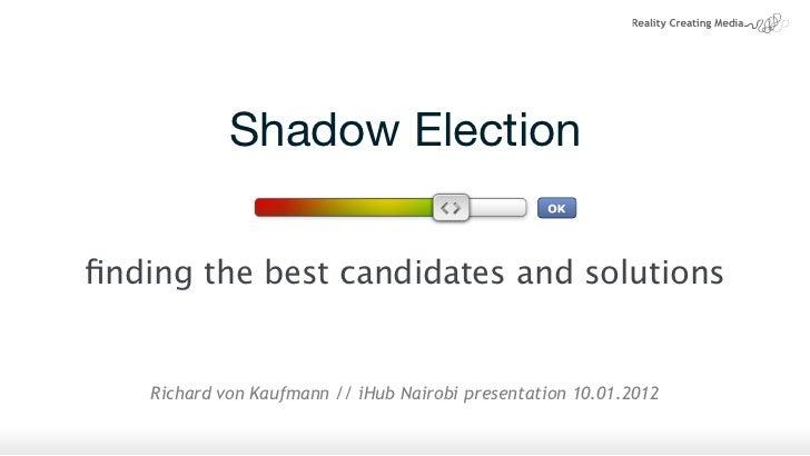 Shadow election i hub nairobi 10 january 2012