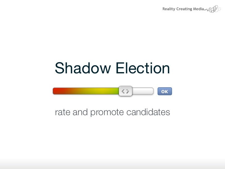 Shadow Electionrate and promote candidates