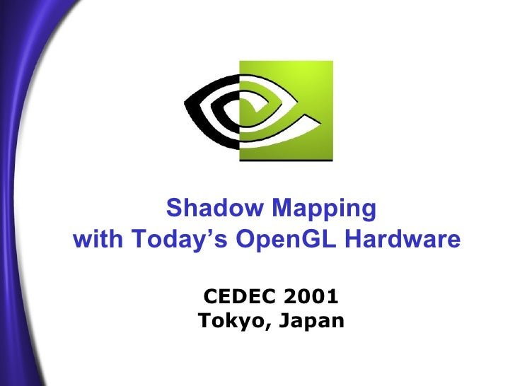 Shadow Mapping with Today's OpenGL Hardware   CEDEC 2001 Tokyo, Japan