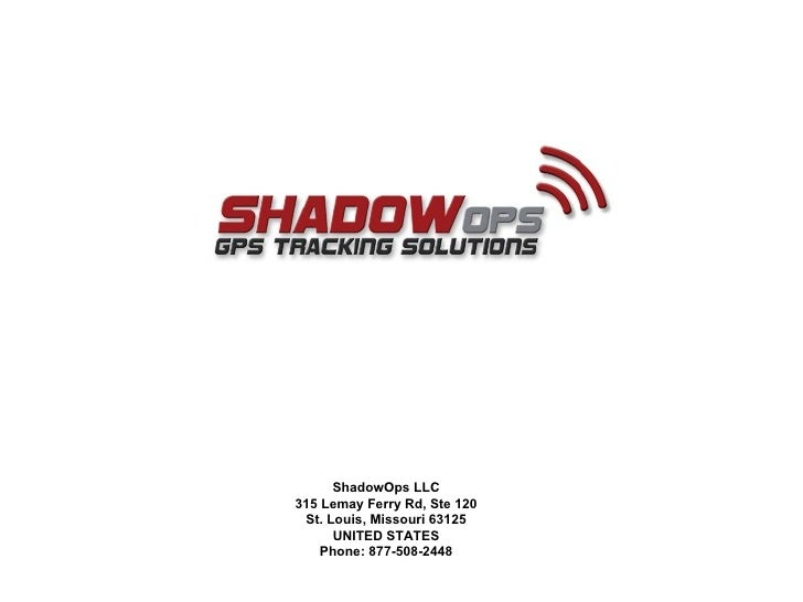 Mission ShadowOps will be the preferred source of GPS Tracking devices and proprietary software to any entity by providing...