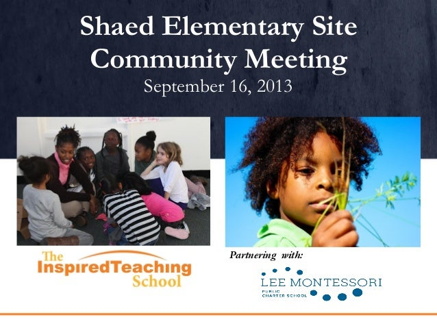 Shaed Elementary Site Community Meeting September 16, 2013 Partnering with: