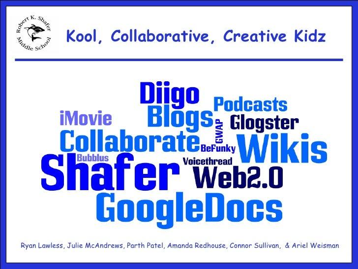 Kool, Collaborative, Creative Kidz Ryan Lawless, Julie McAndrews, Parth Patel, Amanda Redhouse, Connor Sullivan,  & Ariel ...