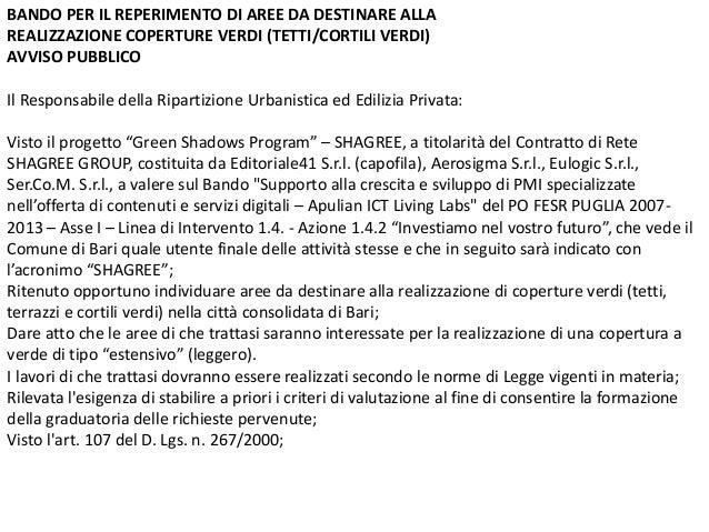 BANDO PER IL REPERIMENTO DI AREE DA DESTINARE ALLA REALIZZAZIONE COPERTURE VERDI (TETTI/CORTILI VERDI) AVVISO PUBBLICO Il ...