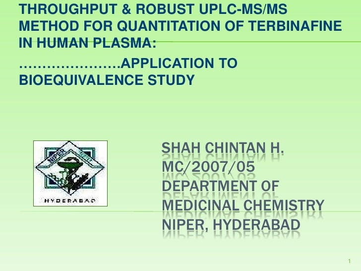 DEVELOPMENT & VALIDATION OF HIGH-THROUGHPUT & ROBUST UPLC-MS/MS METHOD FOR QUANTITATION OF TERBINAFINE IN HUMAN PLASMA: <b...