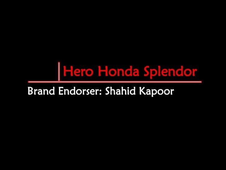 Hero Honda Splendor Brand Endorser: Shahid Kapoor
