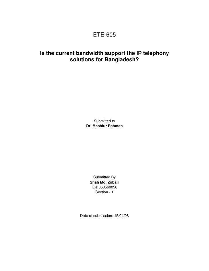 ETE-605   Is the current bandwidth support the IP telephony             solutions for Bangladesh?                         ...