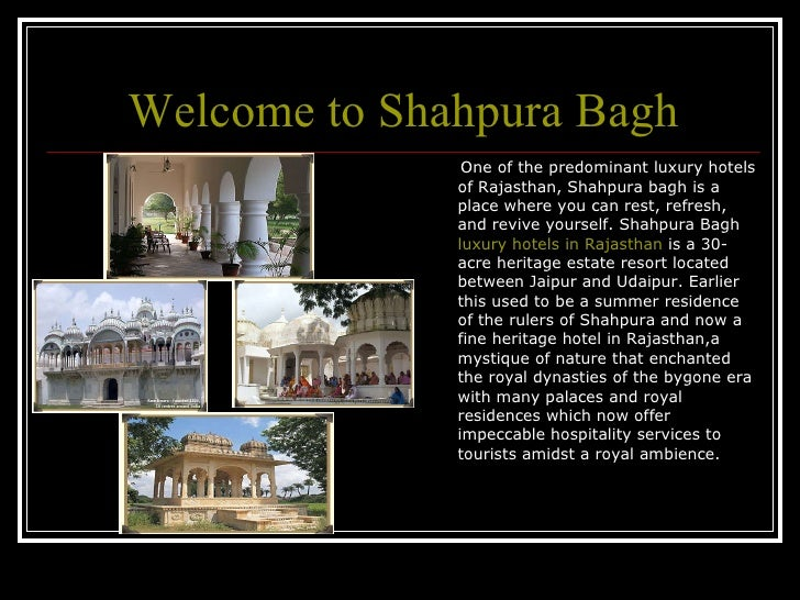 Welcome to Shahpura  Bagh <ul><li>One of the predominant luxury hotels of Rajasthan, Shahpura bagh is a place where you ca...