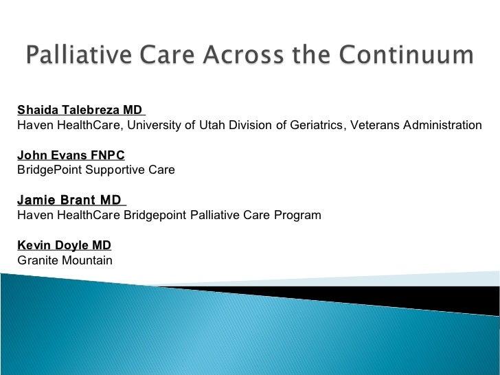 Shaida Talebreza MDHaven HealthCare, University of Utah Division of Geriatrics, Veterans AdministrationJohn Evans FNPCBrid...