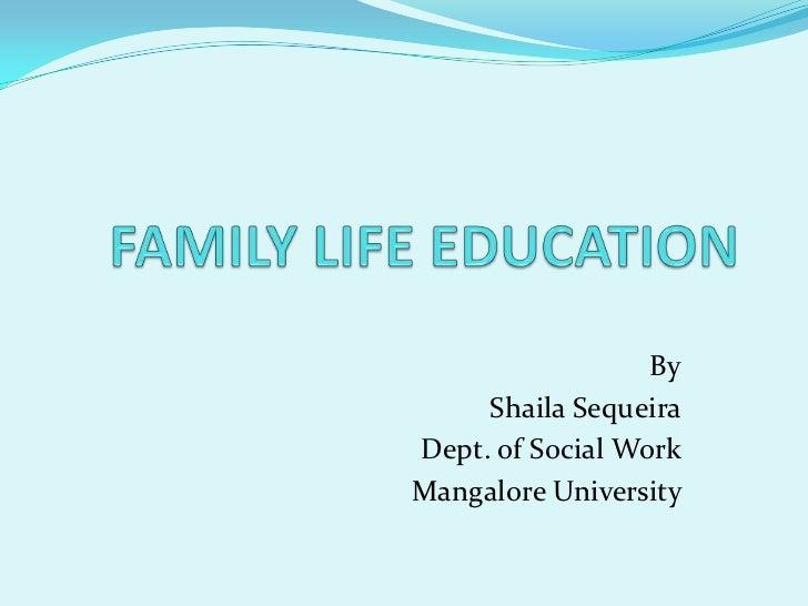 By     Shaila SequeiraDept. of Social WorkMangalore University