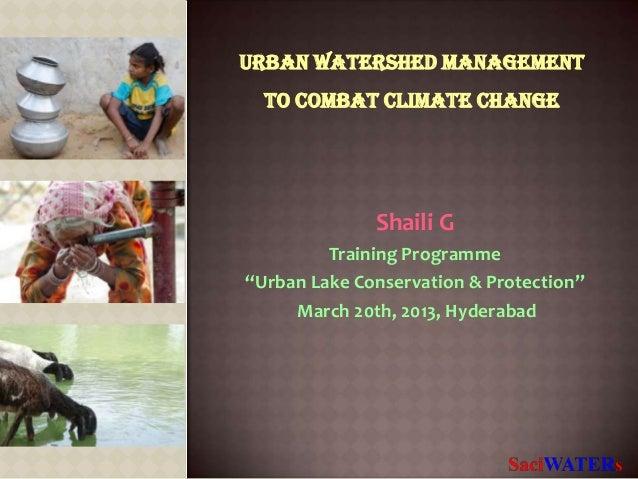 "Urban Watershed Management  to Combat Climate Change              Shaili G         Training Programme""Urban Lake Conservat..."