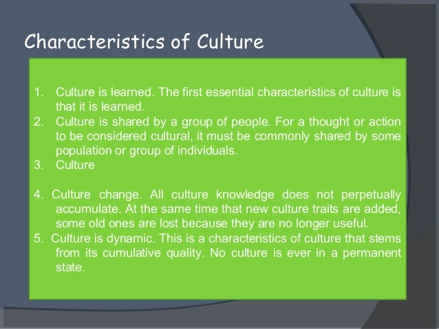 a discussion on the importance and characteristics of culture Gender, socioeconomic, and cultural attributes of the learner (ses) primary characteristics of culture ics, and culture, is of major importance when designing and implementing education pro-grams to meet the needs of an increasingly.