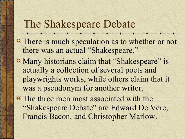 a debate as to whether devere is an aristocrat or writer The shakespeare authorship question is the argument about whether someone other than william shakespeare of stratford-upon-avon wrote the works attributed to him.