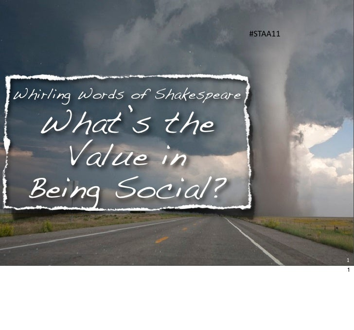 #STAA11     Whirling Words of Shakespeare    What's the     Value in  Being Social?                                       ...
