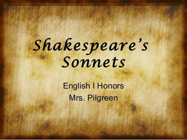 Shakespeare's Sonnets English I Honors Mrs. Pilgreen
