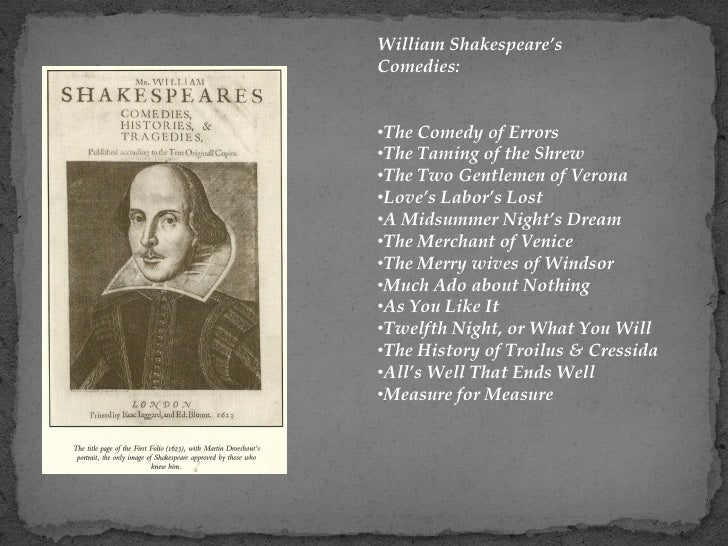 a description of shakespeares first comedy the comedy of errors The stage history of the comedy of errors from the time shakespeare wrote it to   of the second half of the eighteenth century and the early years of the next.