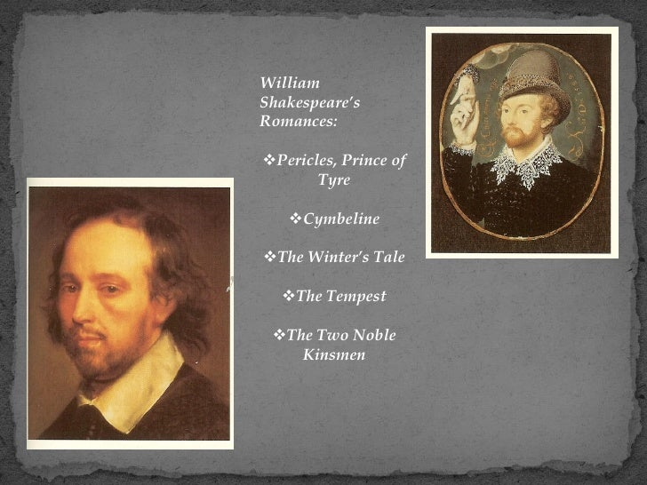 two genres of romance and tragedy in the winters tale by william shakespeare William shakespeare's plays were put into three categories when they were  shakespeare blurred the boundaries between these genres,  four of his plays are often called his late romances, and they include: pericles, the winter's tale,  of verona the two noble kinsmen the winter's tale.