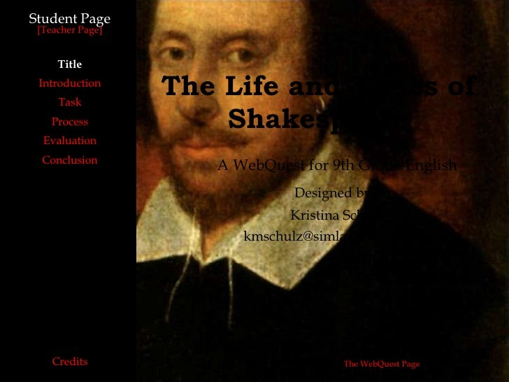 life and times of shakespeare essay By this time shakespeare's company had performed romeo and juliet a day in the life of william shakespeare 1609 shakespeare's sonnets published with the papers reporting all aspects of it during the preparation shakespeare had become famous.