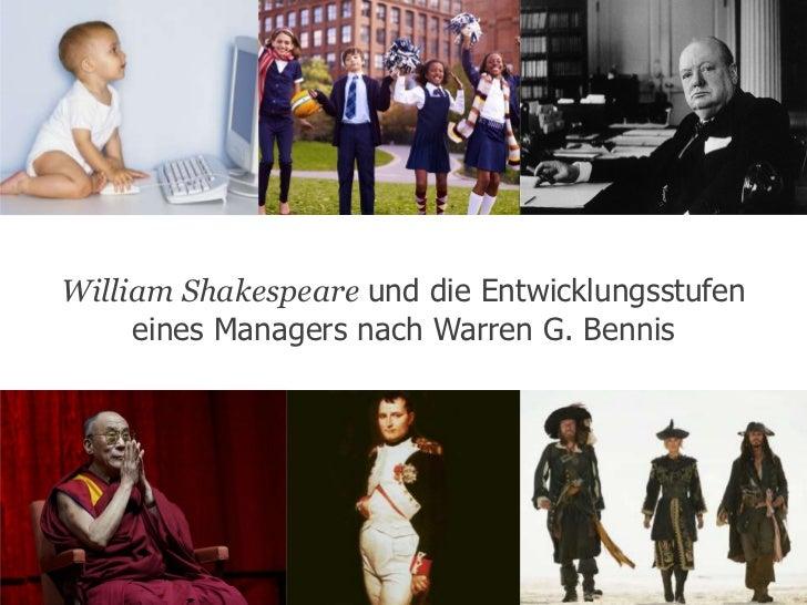 William Shakespeare und die Entwicklungsstufen     eines Managers nach Warren G. Bennis
