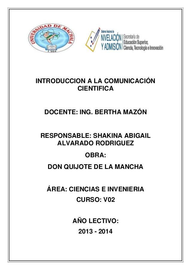 INTRODUCCION A LA COMUNICACIÓN CIENTIFICA  DOCENTE: ING. BERTHA MAZÓN  RESPONSABLE: SHAKINA ABIGAIL ALVARADO RODRIGUEZ OBR...