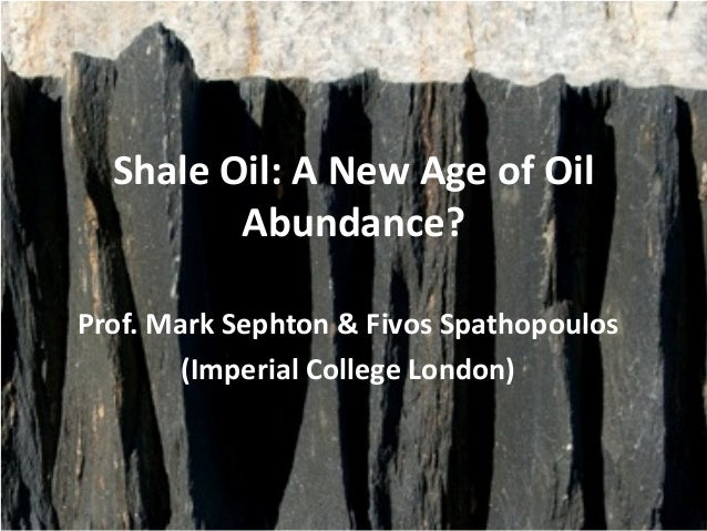 Shale Oil: A new age of abundance?