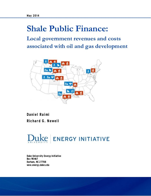 May 2014 Shale Public Finance: Local government revenues and costs associated with oil and gas development Daniel Raimi Ri...